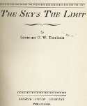 """THE SKY'S THE LIMIT"" written by Tomlinson in 1930"